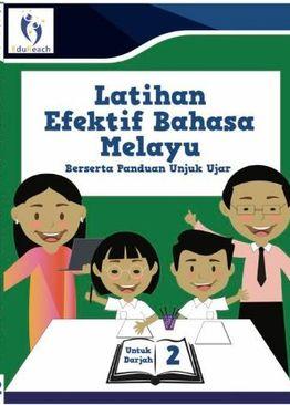 Latihan Efektif Bahasa Melayu Berserta Panduan Unjuk Ujar Untuk Darjah 2