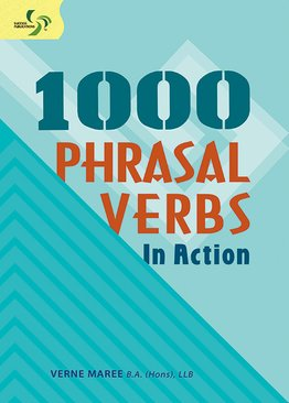 1000 Phrasal Verbs in Action ( Primary 5/6 & Secondary 1/2 )