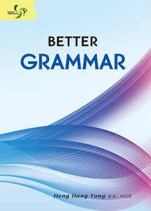 Better Grammar ( Primary 5/6 & Secondary 1/2 )