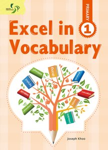 Excel in Vocabulary ( Primary 1 )