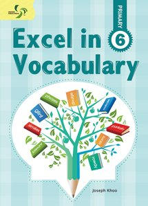 Excel in Vocabulary ( Primary 6 )