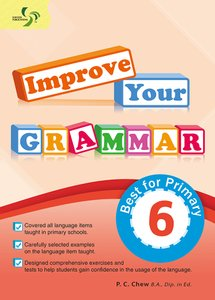 Improve Your Grammar ( Primary 6 )