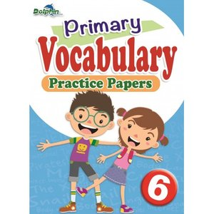 Vocabulary Practice Papers Primary 6