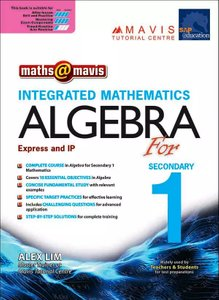 Integrated Mathematics Algebra for Secondary 1 (Express And IP)