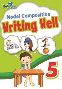 Model Composition Writing Well Primary 5