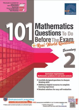 101 Mathematics Questions To Do Before The Exam + Real World Questions Sec 2