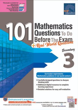 101 Mathematics Questions To Do Before The Exam + Real World Questions Sec 3