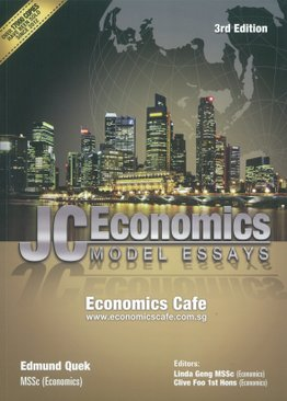 A Level JC Economics Model Essays (2E)