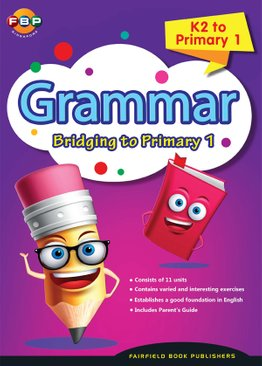Bridging K2 to Primary 1 - Grammar