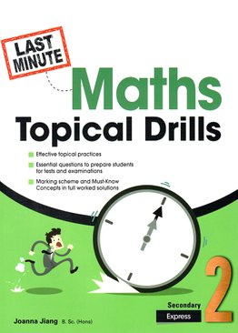 Last-Minute Maths Topical Drills Sec 2E