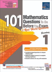 101 Mathematics Questions To Do Before The Exam + Real World Questions Sec 1