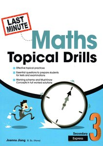 Last-Minute Maths Topical Drills Sec 3E