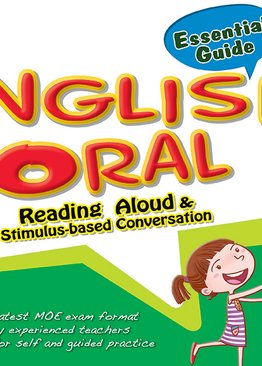Primary 6 English Oral - Reading Aloud & Stimulus-based Conversation Essential Guide