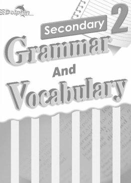 Sec 2 Grammar and Vocabulary