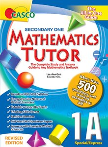 Sec Mathematics Tutor 1A (Special/Express) 2020 Edition