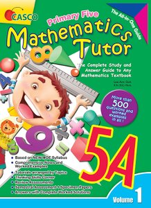 Mathematics Tutor 5A (Volume 1)