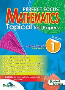Sec 1 Perfect Focus Maths Topical Test Papers