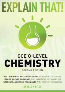 Explain That! GCE O-Level Chemistry (2nd Ed.)