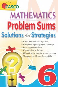 MATHEMATICS PROBLEM SUMS SOLUTIONS AND STRATEGIES 6