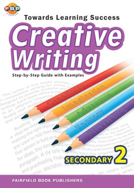 Secondary 2 Towards Learning Creative Writing