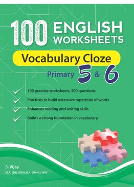 100 English Worksheets Primary 5 & 6: Vocabulary Cloze