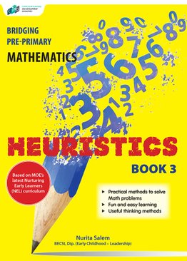 Bridging Pre-Primary Mathematics Heuristics Book 3