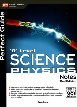 Perfect Guide 'O' Level Science (Physics) Notes (2E)
