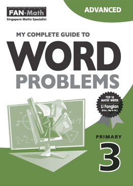My Complete Guide to Word Problems P3 - Advanced