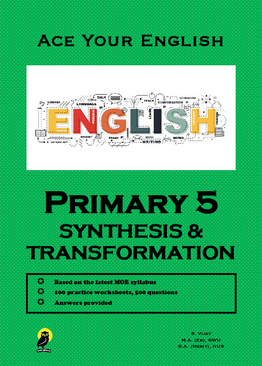 PRIMARY FIVE ACE YOUR ENGLISH SYNTHESIS & TRANSFORMATION