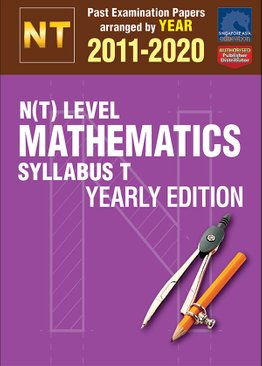 N(T) Level Mathematics Syllabus T Yearly Edition 2011-2020