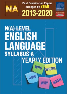 N(A) Level English Language Syllabus A Yearly Edition 2013-2020 + Answers