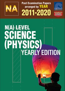N(A) Level Science (Physics) Yearly Edition 2011-2020 + Answers
