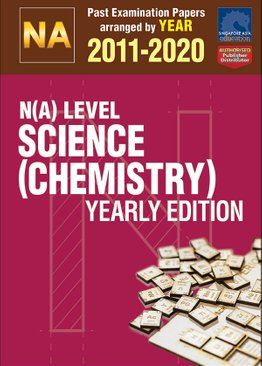 N(A) Level Science (Chemistry) Yearly Edition 2011-2020 + Answers