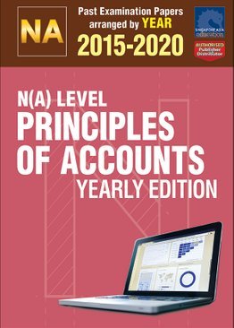 N(A) Level Principles Of Accounts Yearly Edition 2015-2020 + Answers