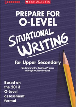 Prepare for O-Level Situational Writing