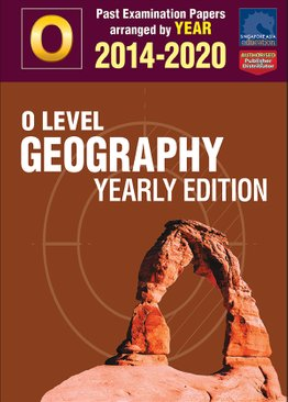 O Level Geography Yearly Edition 2014-2020 + Answers