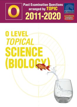 O Level Topical Science (Biology) 2011-2020 + Answers