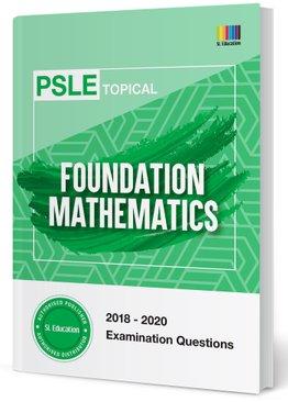 PSLE Foundation Mathematics (Topical) 2018-2020