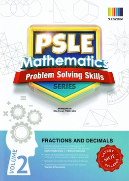 PSLE Mathematics Problem Solving Skills Series Vol 2 - Fractions and Decimals