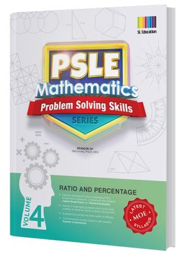 PSLE Mathematics Problem Solving Skills Series Vol 4 - Ratio & Percentage