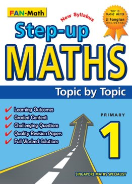 Step-Up Maths Topic By Topic P1 (2021 Ed)