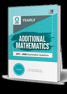 TYS O Level Additional Mathematics Yearly Qns + Ans 2011-2020