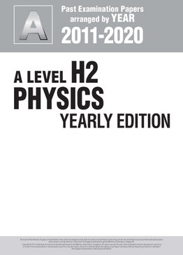 A Level H2 Physics Yearly Edition 2011-2020 + Answers