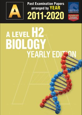 A Level H2 Biology Yearly Edition 2011-2020 + Answers