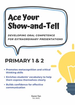 Ace Your Show-and-Tell: Developing Oral Competence for Extraordinary Presentation Primary 1 & 2