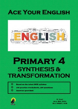 PRIMARY FOUR ACE YOUR ENGLISH SYNTHESIS & TRANSFORMATION