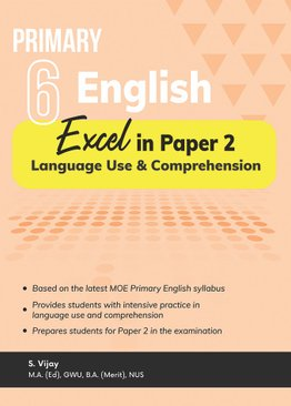 Excel in Paper 2 – Language Use and Comprehension Primary 6 English